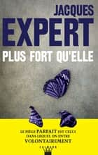 Plus fort qu'elle ebook by