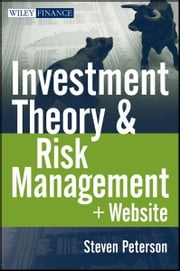 Investment Theory and Risk Management ebook by Steven Peterson