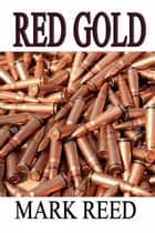 Red Gold ebook by Mark Reed