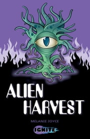 Alien Harvest ebook by Melanie  Joyce,Alek Sotirovski