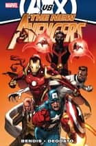 New Avengers by Brian Michael Bendis Vol. 4 ebook by Brian Michael Bendis, Mike Deodato
