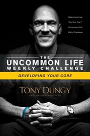 Developing Your Core ebook by Tony Dungy,Nathan Whitaker