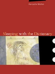 Sleeping with the Dictionary ebook by Mullen, Harryette Romell