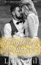 Anything She Wants (Everything She Needs, book 2) - Everything She Needs, #2 ebook by