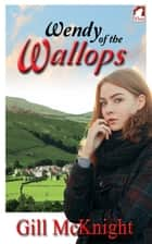 Wendy of the Wallops ebook by Gill McKnight
