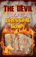 The Devil Wears a Dressing Gown ebook by