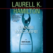 Danse Macabre - An Anita Blake, Vampire Hunter Novel audiobook by Laurell K. Hamilton