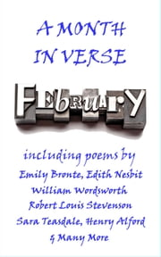 February, A Month In Verse ebook by Edith Nesbit, Sara Teasdale, Samuel Taylor Coleridge
