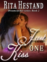 Just One Kiss ebook by Rita Hestand