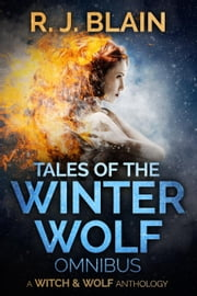 Tales of the Winter Wolf, Vol 1-5 ebook by RJ Blain