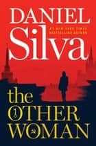 The Other Woman - A Novel ebook by Daniel Silva