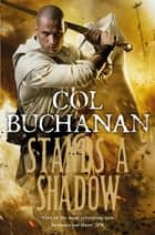 Stands a Shadow: Heart of the World 2 ebook by Col Buchanan