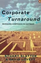 Corporate Turnaround ebook by Stuart Slatter