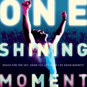 One Shining Moment - Reach For The Sky, Know You Are Alive ebook by David Barrett