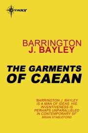 The Garments of Caean ebook by Barrington J. Bayley