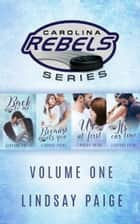 Carolina Rebels Series: Volume One ebook by Lindsay Paige