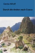 Durch die Anden nach Cusco ebook by Gerda Althoff