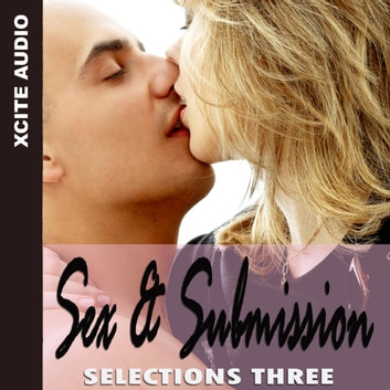 Sex & Submission Selections Three audiobook by Cathryn Cooper