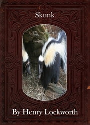 Skunk ebook by Henry Lockworth,Lucy Mcgreggor,John Hawk