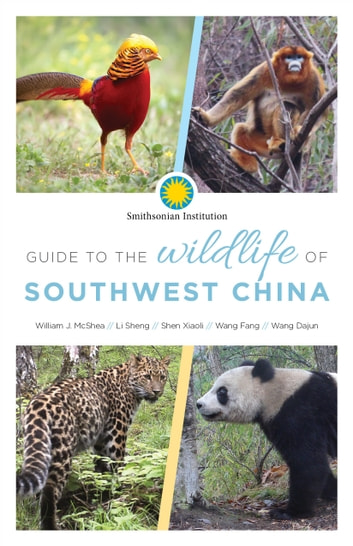 Guide to the Wildlife of Southwest China eBook by William McShea