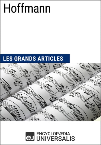 Hoffmann - Les Grands Articles d'Universalis ebook by Encyclopaedia Universalis