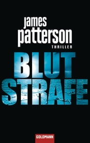 Blutstrafe - Thriller ebook by James Patterson, Helmut Splinter