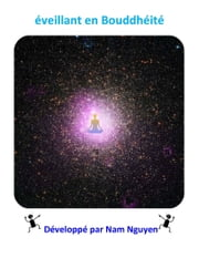 éveillant en Bouddhéité - Awakening into Buddhahood in French ebook by Nam Nguyen