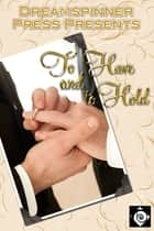 To Have, Hold, and Let Go ebook by Andrew Grey