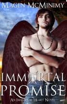 Immortal Promise - Immortal Heart, #3 ebook by Magen McMinimy