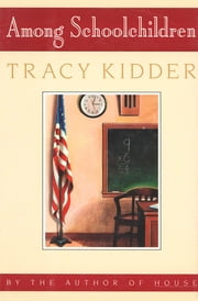 Among Schoolchildren ebook by Tracy Kidder