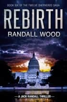Rebirth - Jack Randall #10 ebook by Randall Wood
