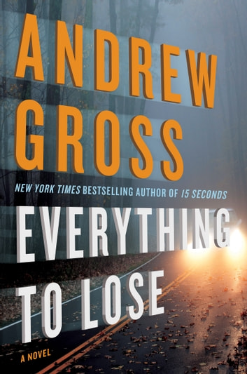 Everything to Lose - A Novel ebook by Andrew Gross