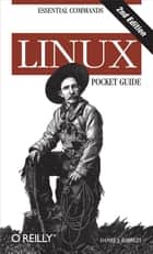 Linux Pocket Guide ebook by Daniel J. Barrett