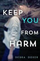 Keep You from Harm ebook by Debra Doxer