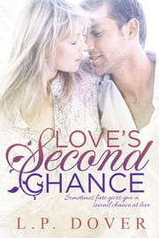 Love's Second Chance ebook by L.P. Dover