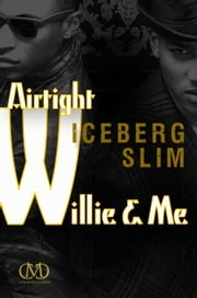 Airtight Willie & Me ebook by Iceberg Slim