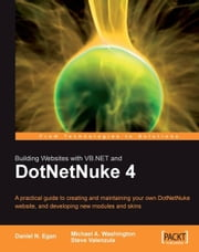Building Websites with VB.NET and DotNetNuke 4 ebook by Daniel N. Egan, Michael Washington, Steve Valenzuela