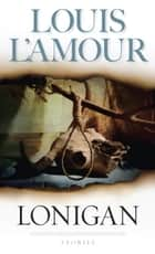 Lonigan - Stories ebook by Louis L'Amour