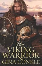 Her Viking Warrior ebook by Gina Conkle