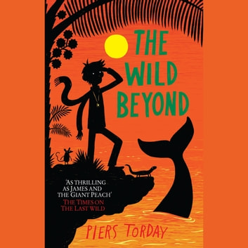 The Wild Beyond - Book 3 audiobook by Piers Torday,Piers Torday