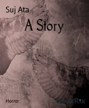 A Story ebook by Suj Ata