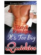 It's Too Big ebook by Tonya Ramagos