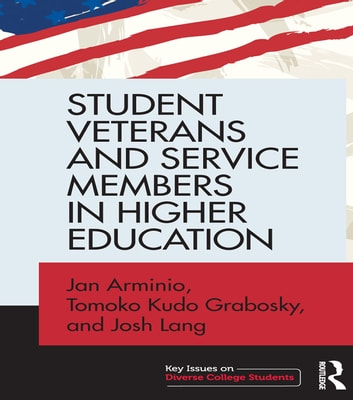 Student veterans and service members in higher education ebook by student veterans and service members in higher education ebook by jan arminiotomoko kudo grabosky fandeluxe Image collections