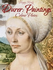 Durer: Paintings (Colour Plates) ebook by Blagoy Kiroff