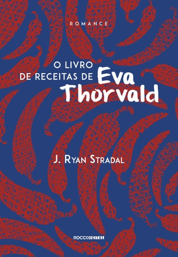 O livro de receitas de Eva Thorvald ebook by J. Ryan Stradal
