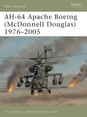 Apache AH-64 Boeing (McDonnell Douglas) 1976–2005 ebook by Chris Bishop,Jim Laurier