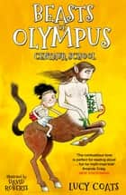 Beasts of Olympus 5: Centaur School eBook by Lucy Coats