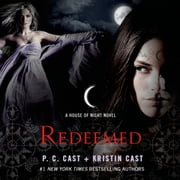 Redeemed - A House of Night Novel audiobook by Kristin Cast, P. C. Cast