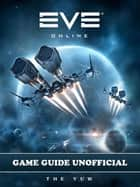 Eve Online Game Guide Unofficial ebook by The Yuw