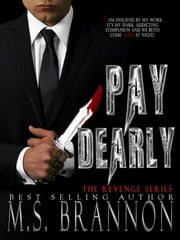 Pay Dearly ebook by M.S. Brannon